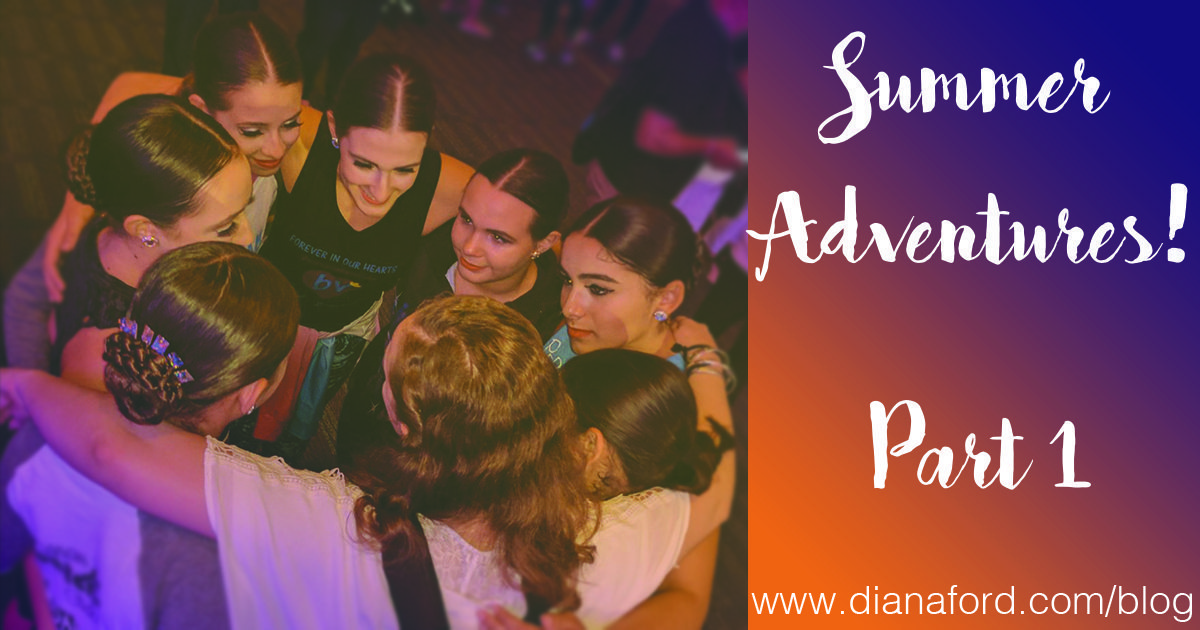 Summer Adventures: Part 1